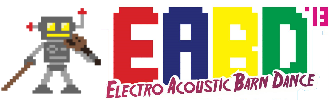 Electroacoustic Barn Dance Three Day Festival of Electronic Music & Art